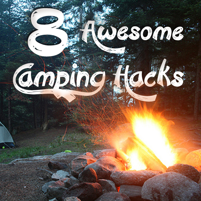 8 Awesome Camping Hacks